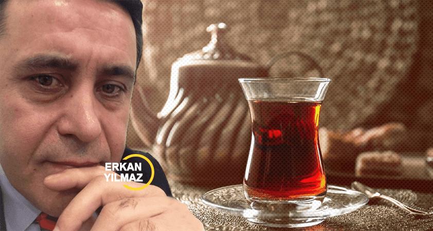 Çay deyip geçmeyin; çay asla, sadece çay değildir!..