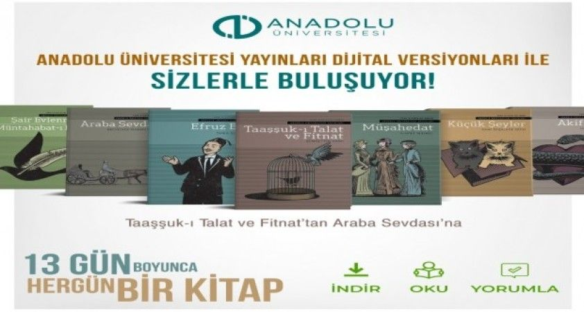 Anadolu Üniversitesi Türk Klasiklerini okuyuculara dijital olarak sunuyor